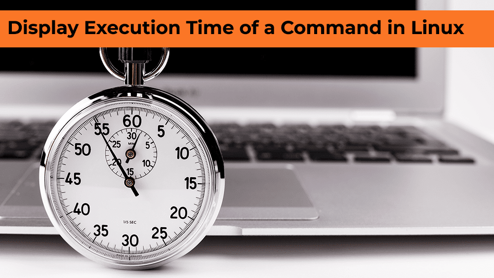 Print the Execution Time of Command in Linux
