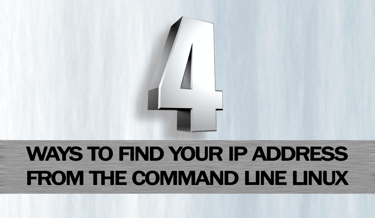 4 Ways to Discover Your IP Address from the Linux Command