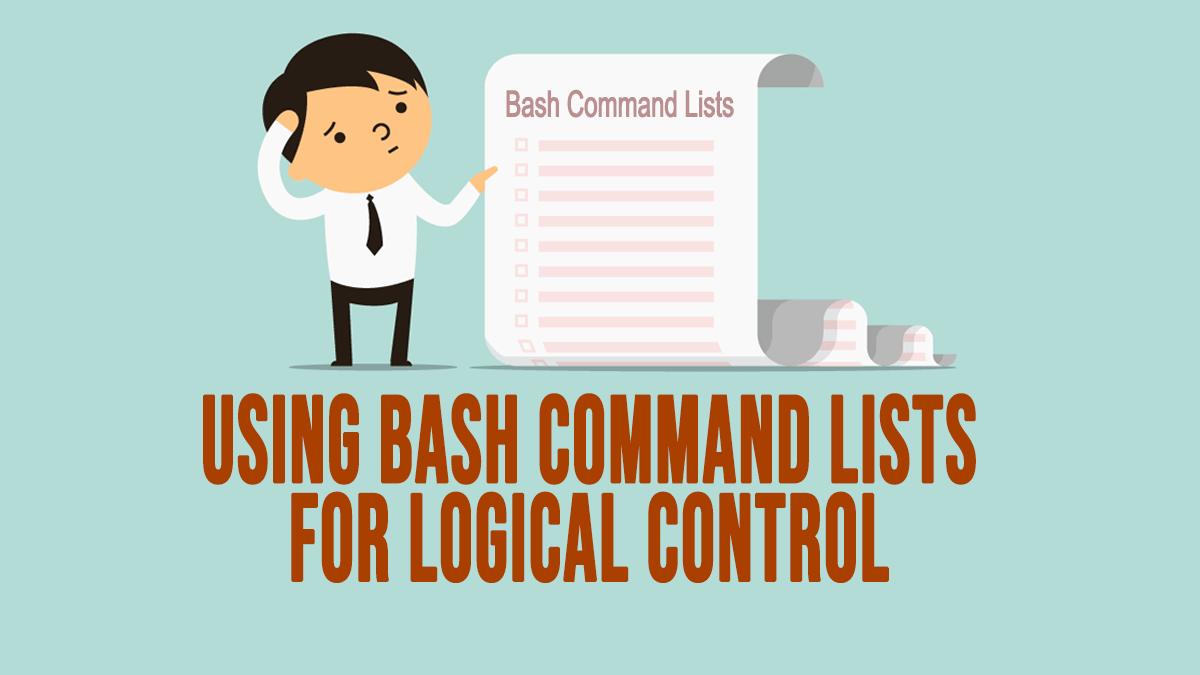 Bash – Using Control Operators