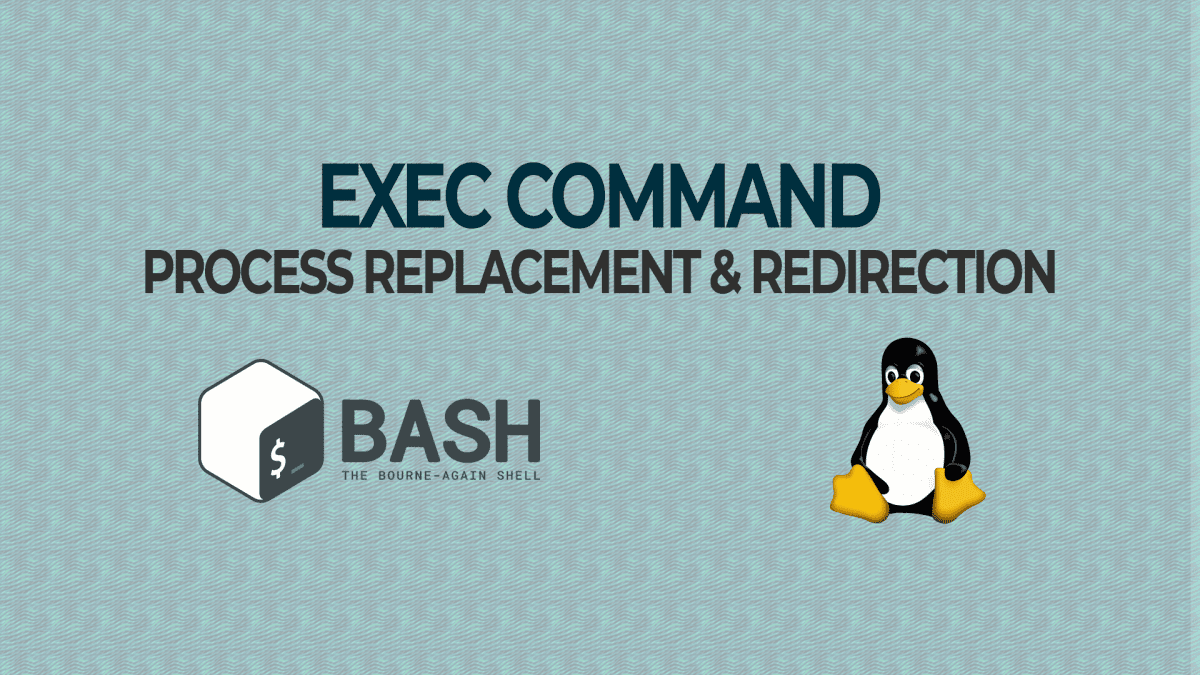 Exec Command – Process Replacement & Redirection in Bash