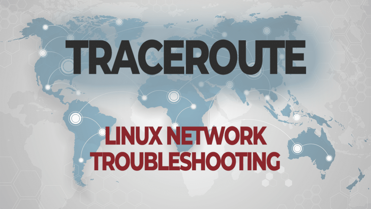 Traceroute – Troubleshoot Network Connections in Linux