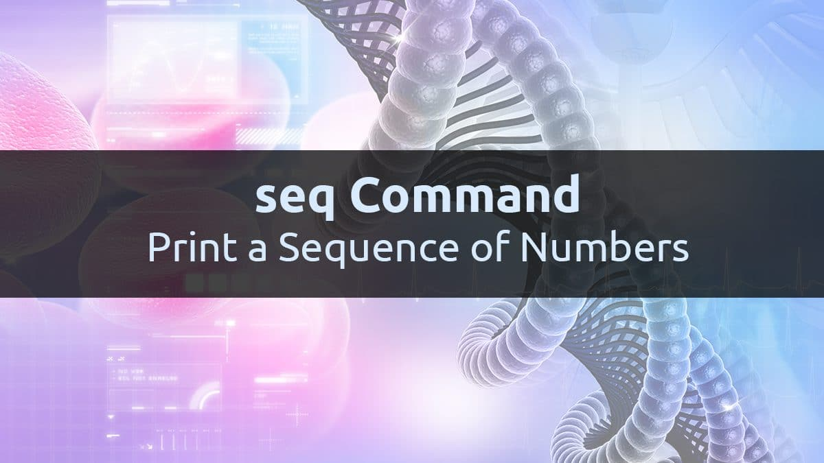 Linux Seq Command – Print a Sequence of Numbers