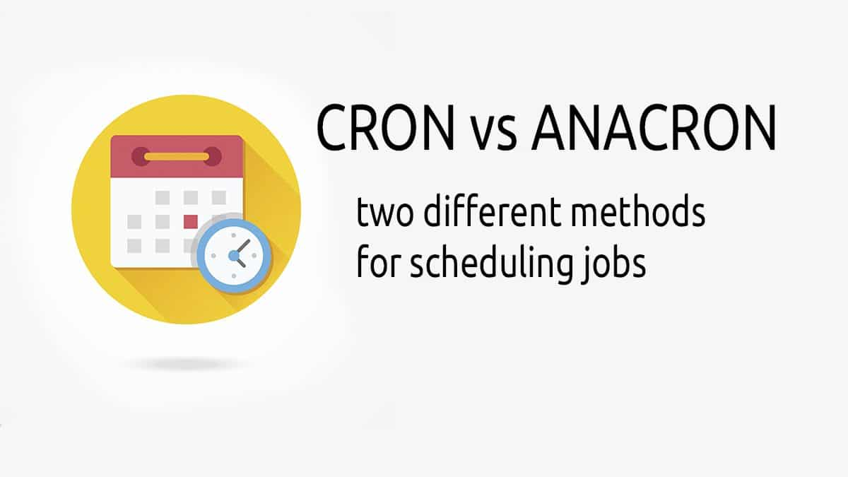 Cron vs Anacron – Different Ways of Scheduling Jobs on Linux