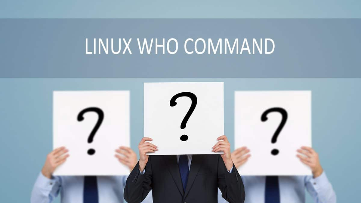 Linux Who Command – Display List of Logged In Users