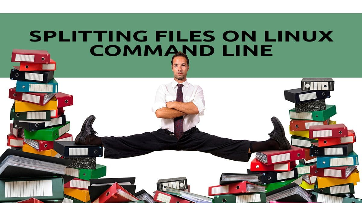 csplit – Splitting a File Into Two or More on Linux Command Line