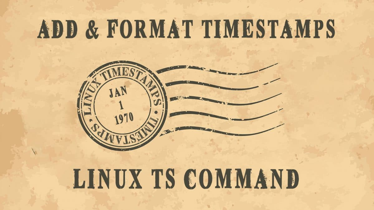 ts Command – Add or Convert Timestamps For Any Output in Linux