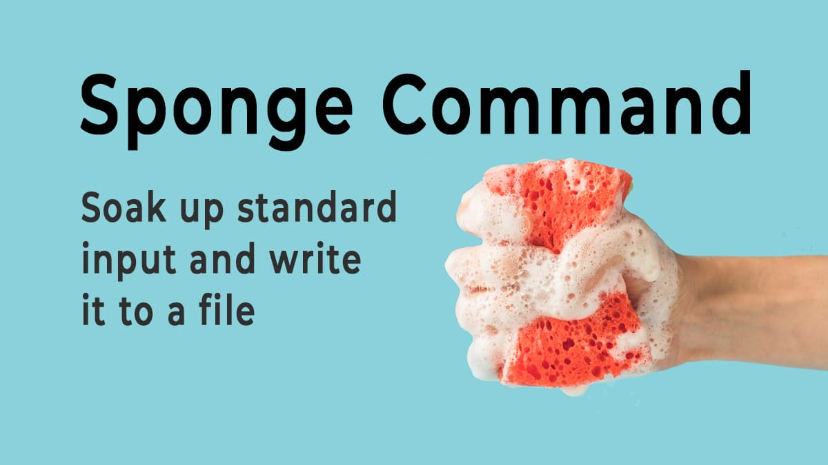 Linux Sponge – Soak Up Standard Input and Write to a File