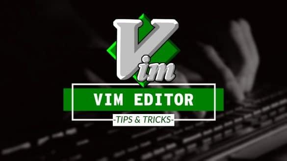 vim editor ticks and tricks