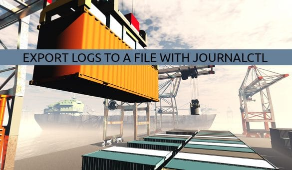 Export Logs to a file with journalctl